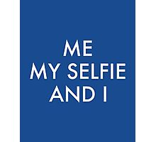Me My Selfie And I Photographic Print