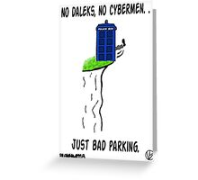Doctor Who- Bad Parking! Greeting Card