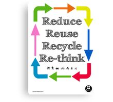 Reduce reuse recycle re-think Canvas Print