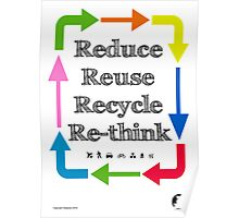Reduce reuse recycle re-think Poster