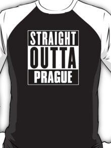 Straight outta Prague! T-Shirt