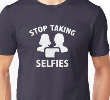 Stop Taking Selfies Unisex T-Shirt
