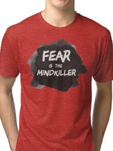 Fear is the Mindkiller Tri-blend T-Shirt