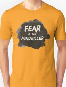 Fear is the Mindkiller T-Shirt