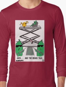 Jack. . .  And The Beans Talk. Long Sleeve T-Shirt