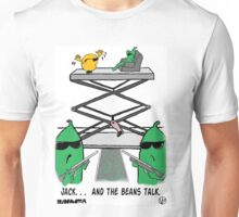 Jack. . .  And The Beans Talk. Unisex T-Shirt