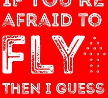 if you're afraid to fly (red) by youngkinderhook