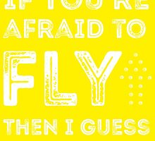 if you're afraid to fly (yellow) by youngkinderhook