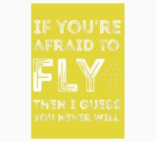 if you're afraid to fly (yellow) Kids Tee