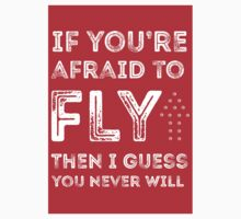 if you're afraid to fly (red) Kids Tee