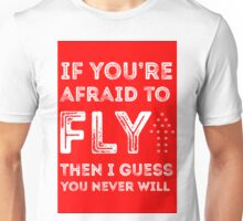 if you're afraid to fly (red) Unisex T-Shirt