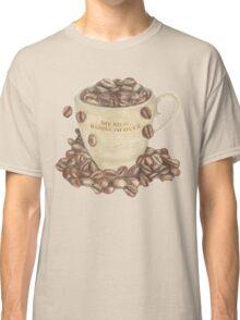 My Mug Runneth Over Classic T-Shirt