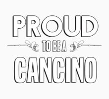 Proud to be a Cancino. Show your pride if your last name or surname is Cancino Kids Clothes