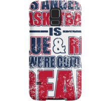 los angeles basketball is blue and red til were cold and dead Samsung Galaxy Case/Skin