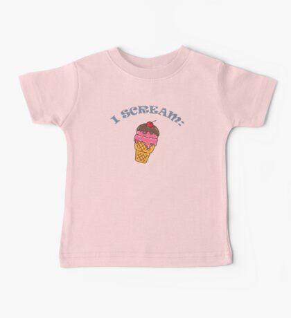 I scream: Ice Cream Baby Tee