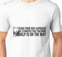 Take Four Red Capsules ... Unisex T-Shirt