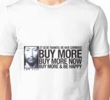 Buy More ... Unisex T-Shirt