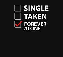 Single Taken Forever Alone Unisex T-Shirt
