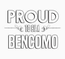 Proud to be a Bencomo. Show your pride if your last name or surname is Bencomo Kids Clothes