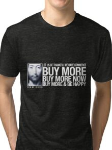 Buy More... Tri-blend T-Shirt