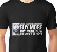 Buy More... Unisex T-Shirt