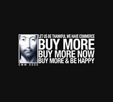 Buy More... Unisex T-Shirt