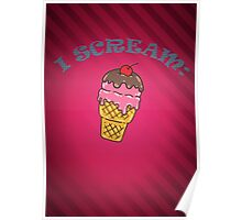 I scream: Ice Cream with stripes Poster