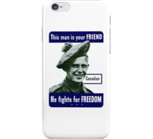 Canadian -- This Man Is Your Friend iPhone Case/Skin