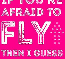 if you're afraid to fly (pink) by youngkinderhook