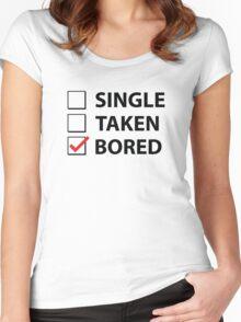 Single Taken Bored Women's Fitted Scoop T-Shirt