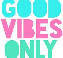 Good Vibes Only Pastel by SailorMeg