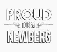 Proud to be a Newberg. Show your pride if your last name or surname is Newberg Kids Clothes