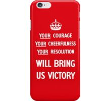 Your Courage Will Bring Us Victory - WW2 iPhone Case/Skin