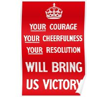 Your Courage Will Bring Us Victory - WW2 Poster