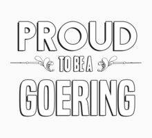 Proud to be a Goering. Show your pride if your last name or surname is Goering Kids Clothes