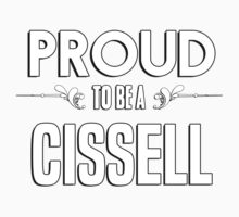 Proud to be a Cissell. Show your pride if your last name or surname is Cissell Kids Clothes