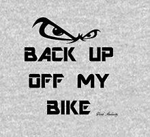 BACK UP OFF MY BIKE Unisex T-Shirt