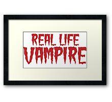 Real Life Vampire Framed Print