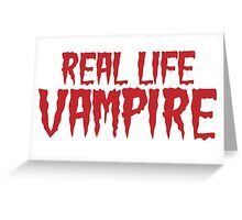 Real Life Vampire Greeting Card