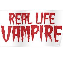 Real Life Vampire Poster