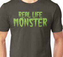 Real Life Monster Unisex T-Shirt