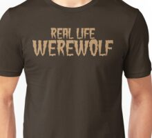Real Life Werewolf Unisex T-Shirt