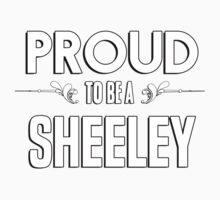 Proud to be a Sheeley. Show your pride if your last name or surname is Sheeley Kids Clothes