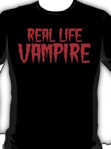 Real Life Vampire T-Shirt