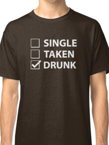 Single Taken Drunk Classic T-Shirt