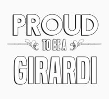 Proud to be a Girardi. Show your pride if your last name or surname is Girardi Kids Clothes