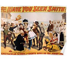 Poster 1890s Have you seen Smith_ Broadway poster 1898 Poster