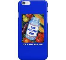 Can All You Can - It's A Real War Job iPhone Case/Skin