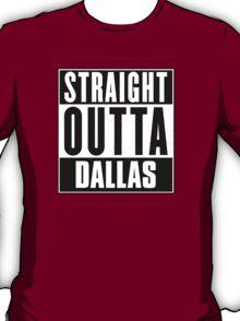 Straight outta Dallas! T-Shirt