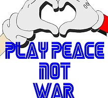 Play Peace  by SonicGeek